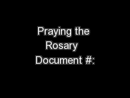 Praying the Rosary  Document #: