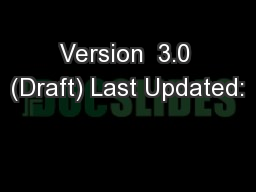 Version  3.0 (Draft) Last Updated: