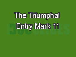 The Triumphal Entry Mark 11