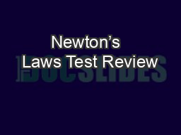 Newton�s  Laws Test Review