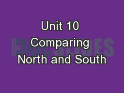 Unit 10 Comparing North and South