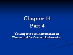 Chapter 14 Part 4 The Impact of the Reformation on Women and the Counter Reformation