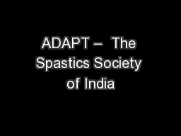 ADAPT –  The Spastics Society of India