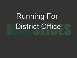 Running For District Office PowerPoint PPT Presentation