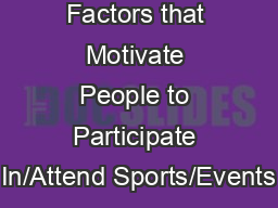 Describe Factors that Motivate People to Participate In/Attend Sports/Events