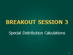 BREAKOUT SESSION 3 Special Distribution Calculations