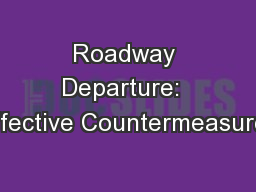 Roadway Departure:  Effective Countermeasures