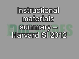 Instructional materials summary – Harvard SI 2012