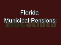 Florida Municipal Pensions: PowerPoint PPT Presentation