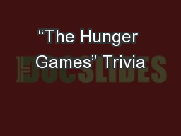 """The Hunger Games"" Trivia"