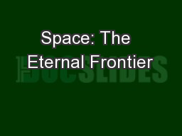 Space: The  Eternal Frontier