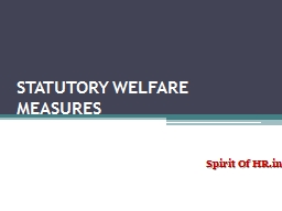 STATUTORY WELFARE MEASURES PowerPoint PPT Presentation
