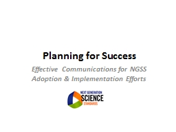 Planning for Success Effective Communications for NGSS Adoption & Implementation Efforts