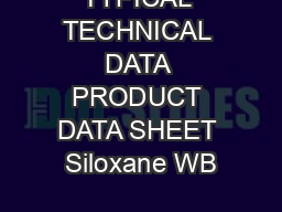 TYPICAL TECHNICAL DATA PRODUCT DATA SHEET Siloxane WB