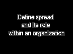 Define spread and its role within an organization