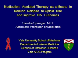 Medication Assisted Therapy as a