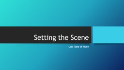 Setting the Scene One Type of Hook