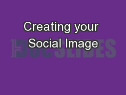 Creating your Social Image