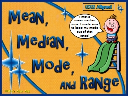 Mean, Median, Mode, And PowerPoint PPT Presentation