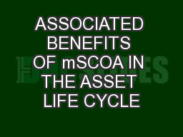 ASSOCIATED BENEFITS OF mSCOA IN THE ASSET LIFE CYCLE