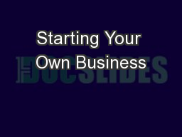 Starting Your Own Business PowerPoint PPT Presentation