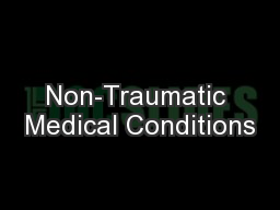 Non-Traumatic Medical Conditions