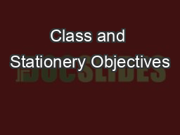 Class and Stationery Objectives