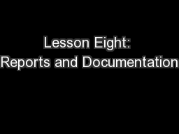 Lesson Eight: Reports and Documentation
