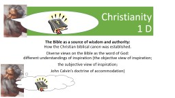Christianity 1 D The Bible as a source of wisdom and authority: