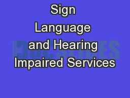 Sign Language and Hearing Impaired Services
