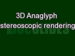 3D Anaglyph stereoscopic rendering