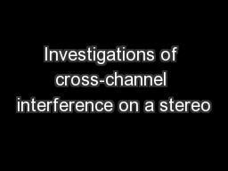 Investigations of cross-channel interference on a stereo