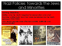 Learning Objectives :  Outline who the Nazi�s targeted for persecution and why