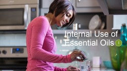 Internal Use  of  Essential