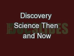 Discovery Science Then and Now