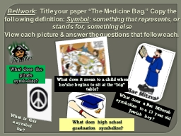 "Bellwork :  Title your paper ""The Medicine Bag."" Copy the following definition:"