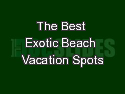 The Best Exotic Beach Vacation Spots
