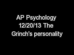 AP Psychology 12/20/13 The Grinch's personality