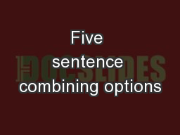 Five sentence combining options
