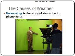 The Causes of Weather Meteorology PowerPoint Presentation, PPT - DocSlides