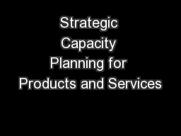 Strategic Capacity Planning for Products and Services