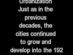 Urbanization Just as in the previous decades, the cities continued to grow and develop into the 192