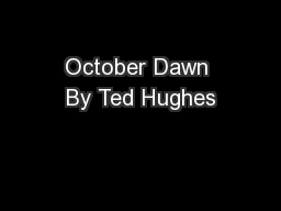 October Dawn By Ted Hughes