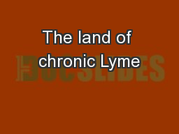 The land of chronic Lyme