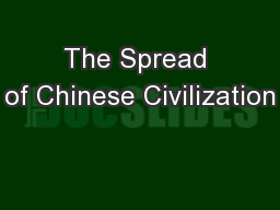 The Spread of Chinese Civilization