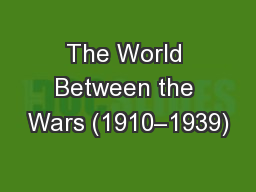 The World Between the Wars (1910–1939)