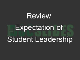 Review Expectation of Student Leadership