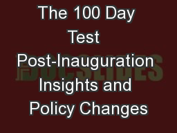 The 100 Day Test  Post-Inauguration Insights and Policy Changes