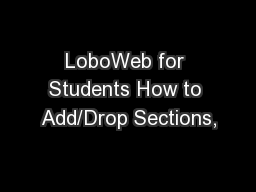 LoboWeb for Students How to Add/Drop Sections,