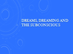 Dreams, Dreaming and the Subconscious